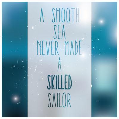 Smooth Sailingdata:text/mce-internal,%3Cimg%20class%3D%22%20size-medium%20wp-image-413%20alignleft%22%20src%3D%22https%3A//ericawiggenhorn.files.wordpress.com/2015/04/smooth-sea-never-made-a-skilled-sailor.jpg%3Fw%3D300%22%20alt%3D%22Print%22%20width%3D%22300%22%20height%3D%22300%22%20/%3E