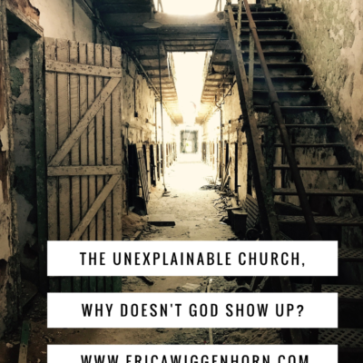 The Unexplainable Church, Why Doesn't God Show Up?