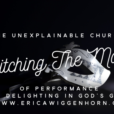 The Unexplainable Church, Unmasking A Fear of Inadequacy
