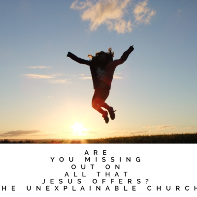 3 Things Every Believer Must Pursue, The Unexplainable Church