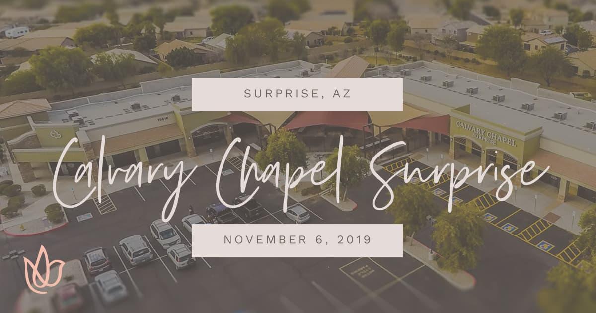 Phoenix, Arizona — Calvary Chapel Surprise — November 2019