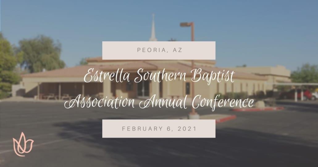 Estrella Southern Baptist Association Annual Conference