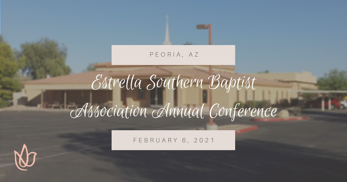 Estrella Southern Baptist Association Annual Conference