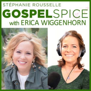 Stephanie Rousselle, Gospel Spice with Erica Wiggenhorn