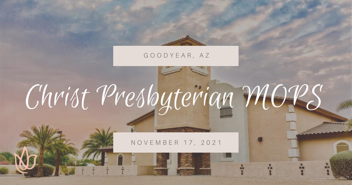 Goodyear, AZ — Christ Presbyterian MOPS, Erica Wiggenhorn